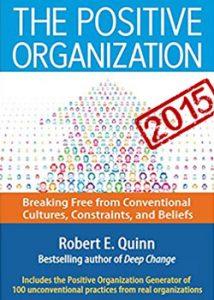 سازمان مثبت گرا: رهایی از محدودیتها، باورها و فرهنگ رایج - The Positive Organization